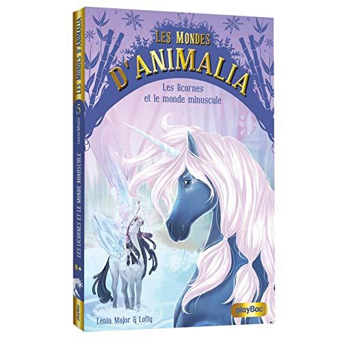 9782809666113: Les mondes d'Animalia - Les licornes et le monde Minuscule - Tome 5