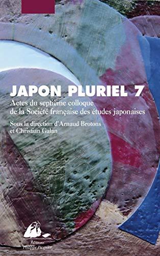 9782809700022: Japon pluriel 7 : Actes du septième colloque de la Société française des études japonaises