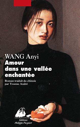 Amour dans une vallée enchantée: Wang, Anyi