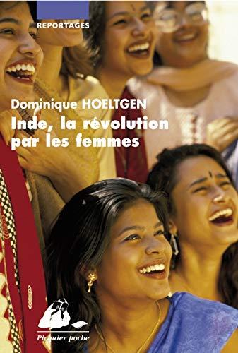 Inde, la révolution par les femmes: Hoeltgen, Dominique