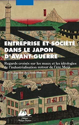 9782809702958: Entreprise et société dans le Japon d'avant-guerre : Regards croisés sur les mots et les idéologies de l'industrialisation autour de l'ère Meiji