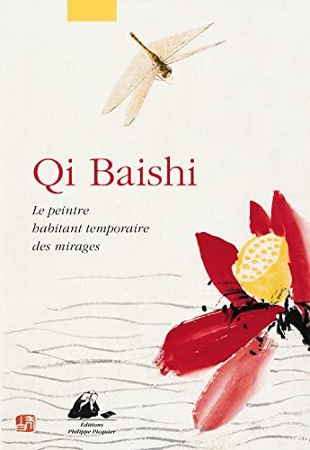 9782809702989: Qi Baishi : Le peintre habitant temporaire des mirages