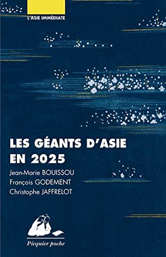 Les géants d'asie en 2025 - chine,: Jean-Marie Bouissou; François