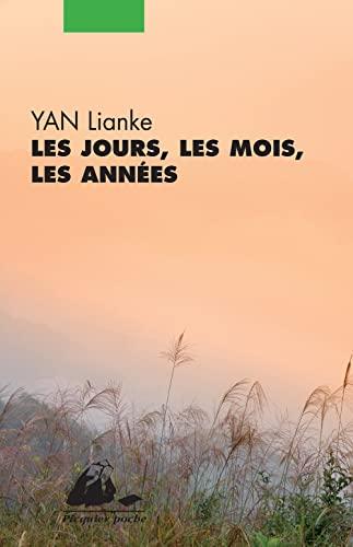 Jours, les mois, les années (Les): Yan, Lianke