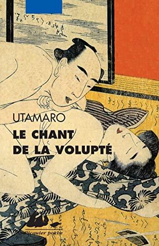 Chant de la volupté (Le): Utamaro