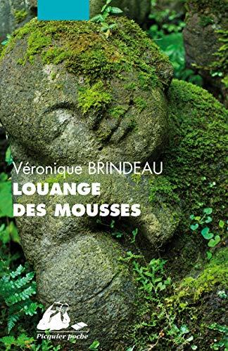 Louange des mousses: Brindeau, V�ronique