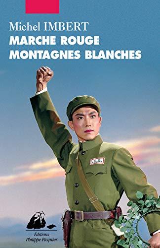 Marche rouge montagnes blanches: Imbert, Michel