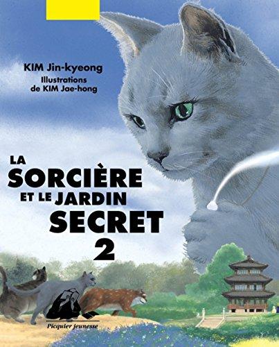 9782809711998: La sorcière et le jardin secret, Tome 2 : (PICQUIER JEUNESSE)