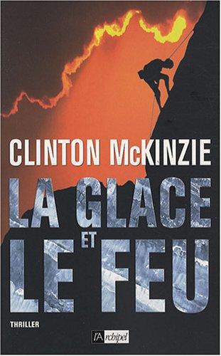 La glace et le feu (French Edition): Clinton McKinzie