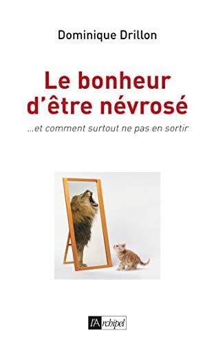9782809800326: Le bonheur d'être névrosé (French Edition)