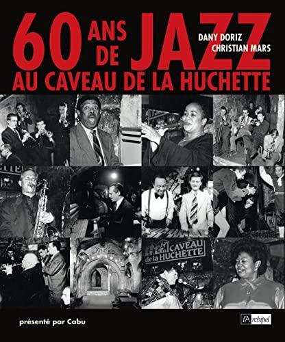 9782809800333: 60 Ans de jazz au Caveau de la Huchette (French Edition)