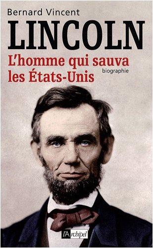 9782809801224: Abraham Lincoln : L'homme qui sauva les Etats-Unis