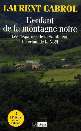 9782809801248: L'enfant de la montagne noire : Suivi de Les disparues de la Saint-Jean et de Le crime de la No�l