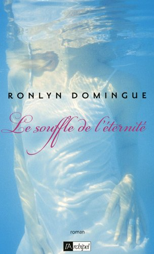 Le souffle de l'éternité (French Edition) (2809802033) by Ronlyn Domingue