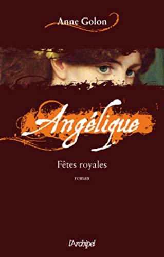 Angélique, Tome 3: Fêtes royales (9782809802122) by Anne Golon