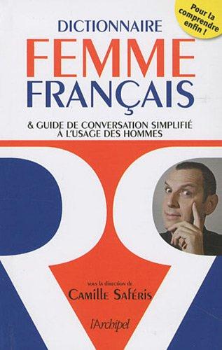 9782809802597: Dictionnaire femme-fran�ais : et guide de conversation simplifi� � l'usage des hommes