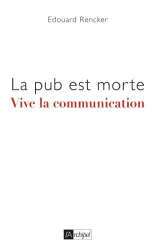 9782809813890: La pub est morte, vive la communication