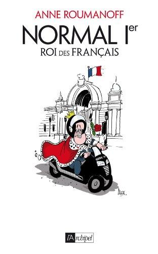 9782809814217: Normal 1er, roi des Français