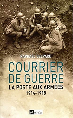 9782809815733: Courrier de guerre: La poste aux armées 1914-1918