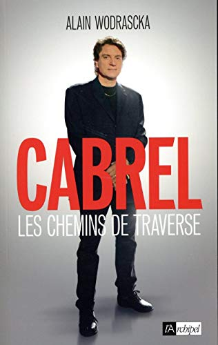 9782809815825: Cabrel, les chemins de traverse (Arts, littérature et spectacle)