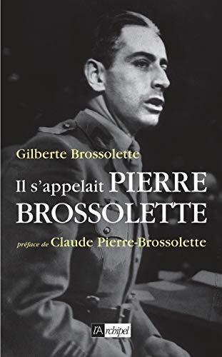9782809816549: Il s'appelait Pierre Brossolette