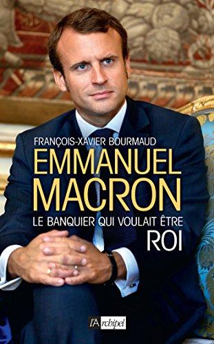 9782809818536: Emmanuel Macron, le banquier qui voulait être roi