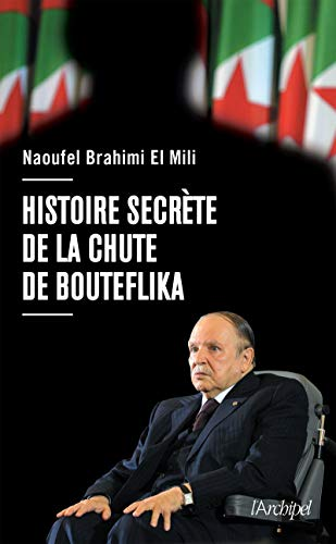 9782809828467: Histoire secrète de la chute de Bouteflika