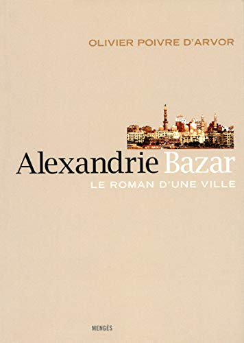 Alexandrie Bazar (French Edition): Olivier Poivre d'Arvor