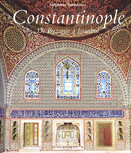 Constantinople. De Byzance à Istanbul.: YERASIMOS (St�phane)