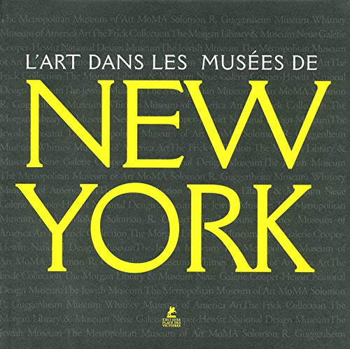 9782809901665: L'ART DANS LES MUSÉES DE NEW YORK