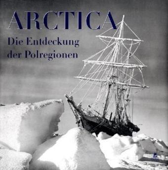 Arctica. Die Entdeckung der Poregionen. - Chazournes, De Yves