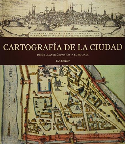 9782809902723: Cartografía De La Ciudad - Desde La Antigüedad Hasta El Siglo Xx