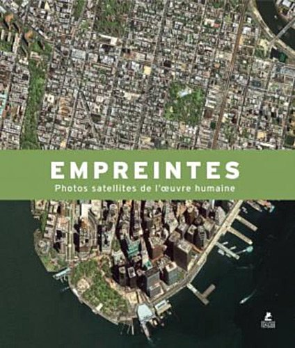 empreintes photos satellite de l'oeuvre humaine