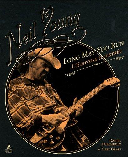 Neil Young: Daniel Durchholz, Gary Graff