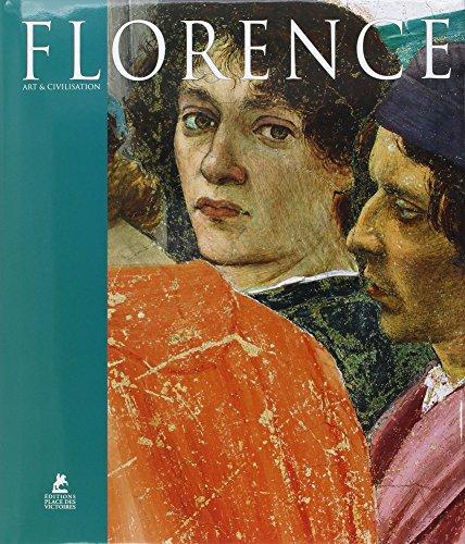 Florence : Art et civilisation: Antonio Paolucci, Elena Capretti, Marco Chiarini, Silvestra ...