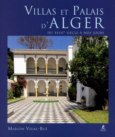 9782809904529: VILLAS ET PALAIS D'ALGER