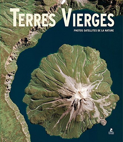 Terres vierges : Photos satellites de la nature: Gerald Mansberger