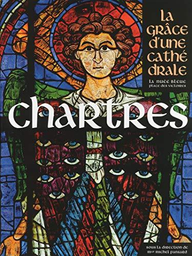 9782809907995: Chartres : La grâce d'une cathédrale