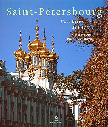 saint petersbourg l'architecture des tsars: Alexandre Orloff, Dimitri Chvidkovski