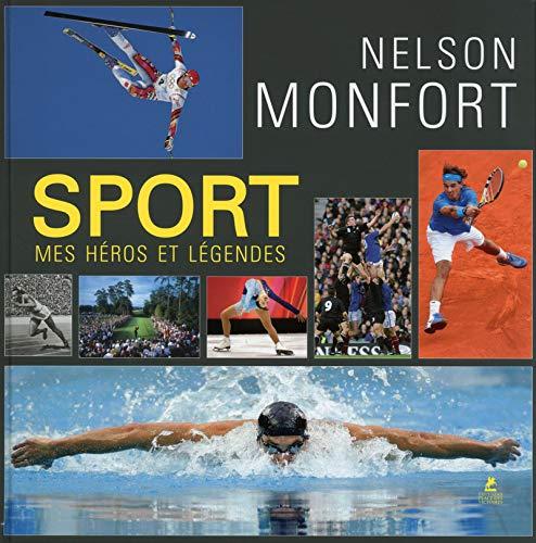 Sport, mes héros et légendes: Nelson Monfort