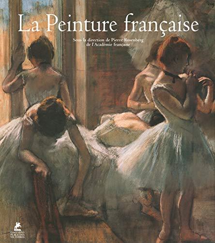 La peinture française: Pierre Rosenberg