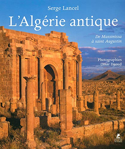 L' Algerie antique: Serge Lancel