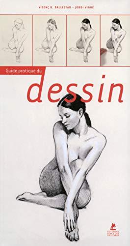 Le guide pratique du dessin: Ballestar Vicenc B