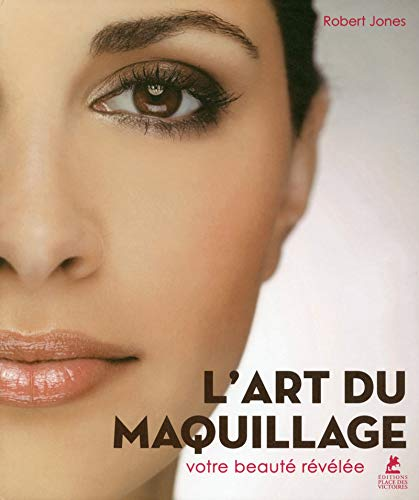 L'Art du maquillage - Votre beauté révélée