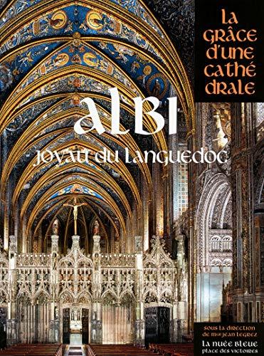 Albi : Joyau du Languedoc: Collectif; Jean Legrez