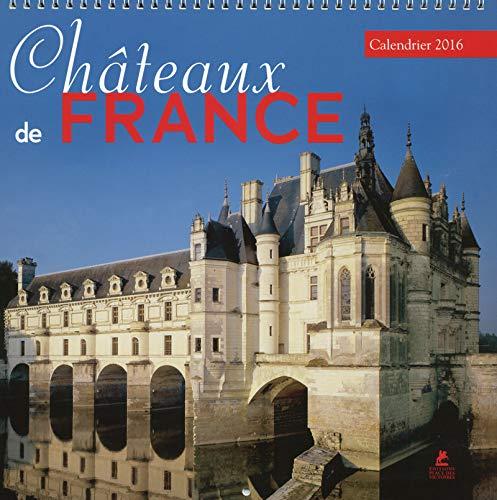 9782809913057: CHATEAUX DE FRANCE CALENDRIER 2016 [ Castles of France calendar ] (French Edition)