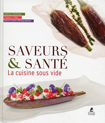 9782809913187: Saveurs & Santé : La cuisine sous vide by Hubertus Tzschirner (2015-11-12)