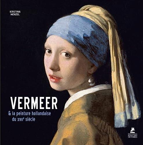 9782809913903: Jan Vermeer et la peinture hollandaise du XVIIe siècle