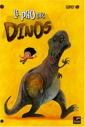 9782810001613: Le pro des dinos (French Edition)