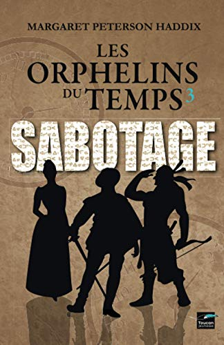 9782810003365: les orphelins du temps T03 Sabotage